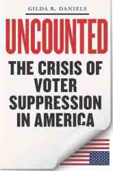 Uncounted: The Crisis of Voter Suppression inn America book cover
